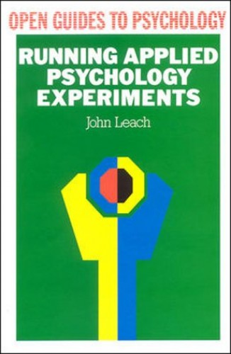 Running Applied Psychology Experiments By John Leach