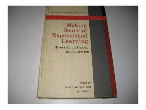 Making Sense of Experiential Learni By Edited by Susan Warner Weil