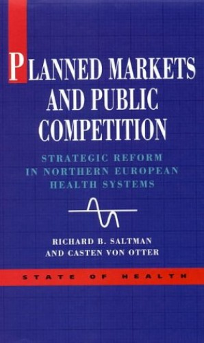 Planned Markets and Public Competition By Richard B. Saltman