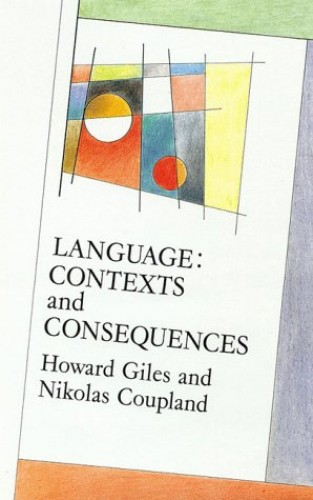 LANGUAGE: CONTEXTS AND CONSEQUENCES By GILES