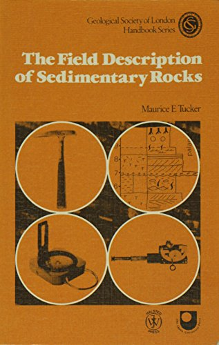 The Field Description of Sedimentary Rocks by Maurice E. Tucker