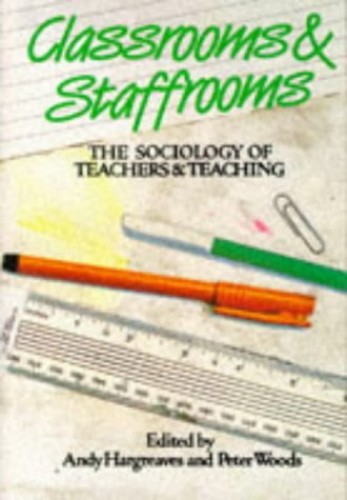 CLASSROOMS & STAFFROOMS By Andy Hargreaves