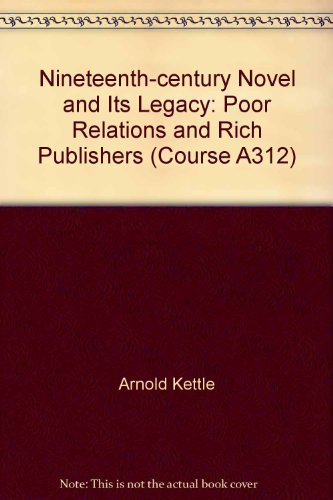 Nineteenth-century Novel and Its Legacy By Arnold Kettle