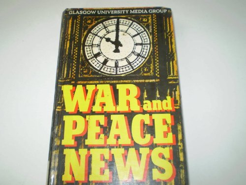 War and Peace News By Glasgow University Media Group