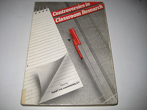 Controversies in Classroom Research By Martyn Hammersley