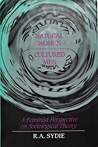 Natural Women, Cultured Men By R. A. Sydie
