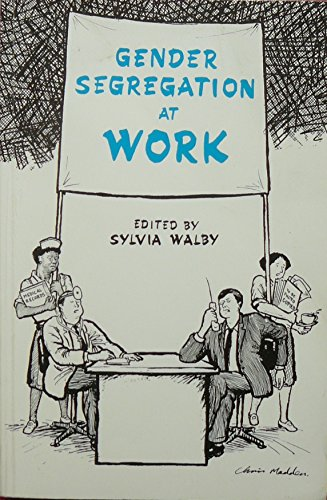 Gender Segregation at Work By Edited by Sylvia Walby