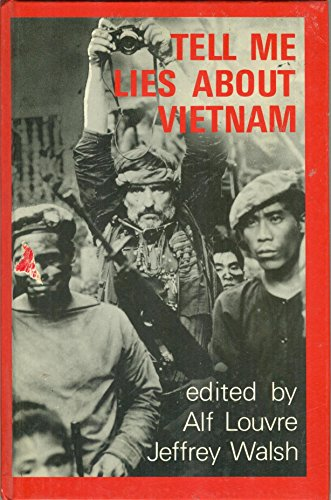 Tell Me Lies About Vietnam By Alf Louvre