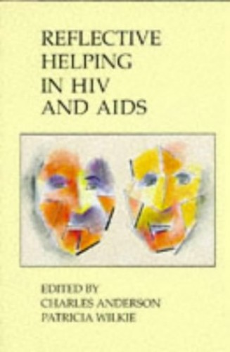 Reflective Helping in HIV and AIDS By Charles Anderson