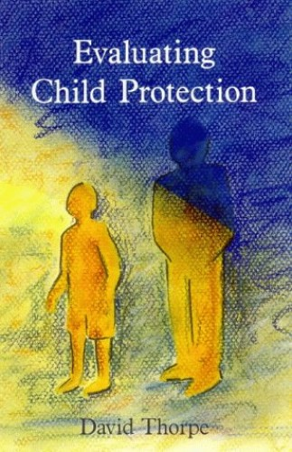 EVALUATING CHILD PROTECTION By D.H. Thorpe