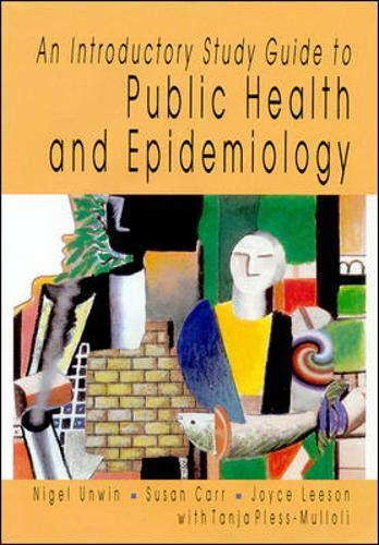 Intro Study Guide To Public Health & Epidemology By Nigel Unwin