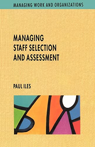 Managing Staff Selection and Assessment By Paul Iles
