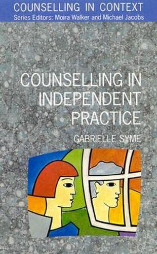 Counselling in Independent Practice By Gabrielle Syme