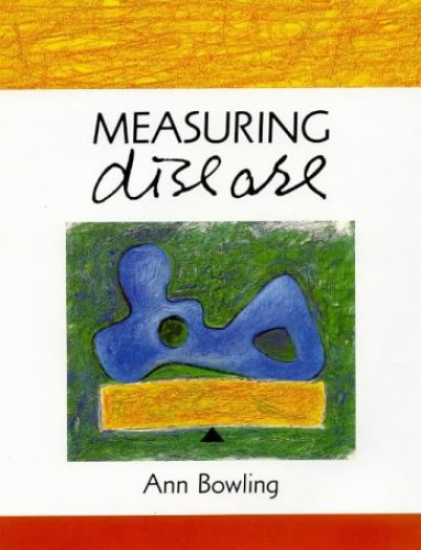 MEASURING DISEASE By Ann Bowling