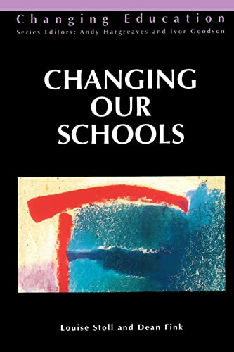 CHANGING OUR SCHOOLS By Louise Stoll