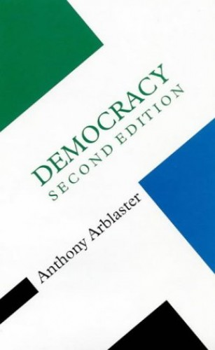 Democracy (Concepts in the Social Sciences) By Anthony Arblaster