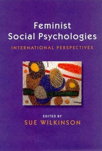 Feminist Social Psychologies: International Perspectives by Sue Wilkinson