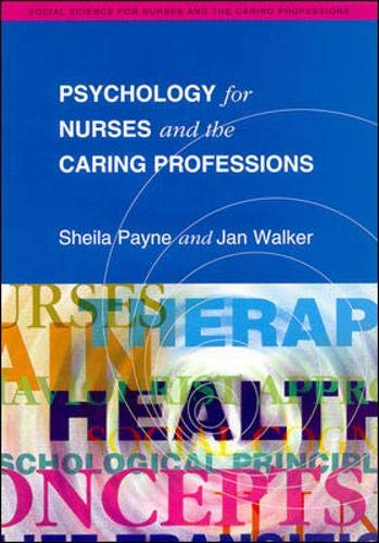 Psychology for Nurses and the Caring Professions By Sheila Payne