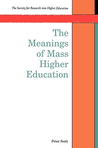 The Meanings of Mass Higher Education By Peter Scott