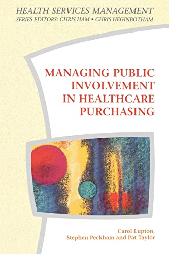 MANAGING PUBLIC INVOLVEMENT IN HEALTH CARE PURCHASING (Health Services Management Series) By Carol Lupton