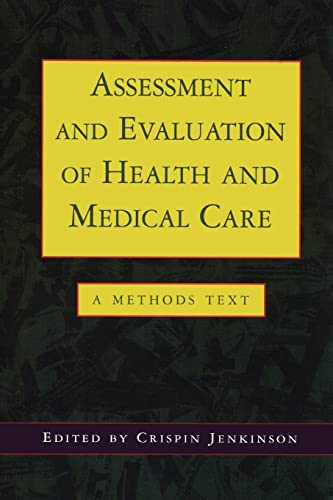 Assessment and Evaluation of Health and Medical Care By Crispin Jenkinson