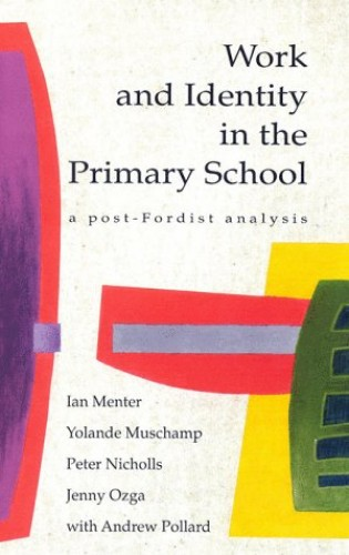Work and Identity in the Primary School By Ian Menter