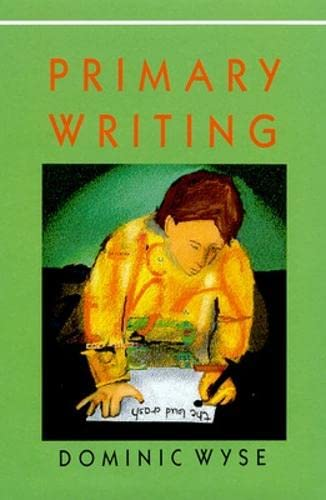 Primary Writing By Dominic Wyse