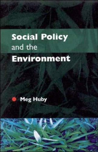 Social Policy and the Environment By Meg Huby