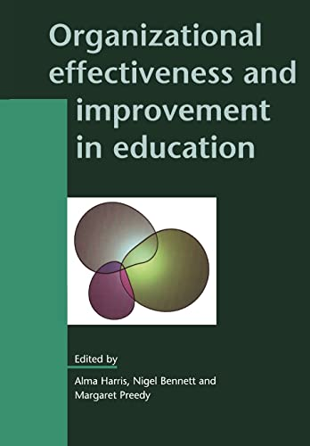 Organizational Effectiveness And Improvement In Education (Leadership & Management in Education) By Nigel Bennett