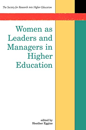 Women As Leaders and Managers in Higher Education By EGGINS