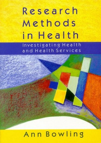 RESEARCH METHODS IN HEALTH By Ann Bowling