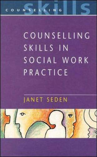 Counselling Skills in Social Work Practice By Janet Seden