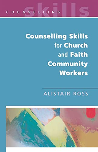 Counselling Skills for Church and Faith Community Workers By Alistair Ross