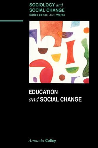 Education and Social Change By Professor Amanda Coffey