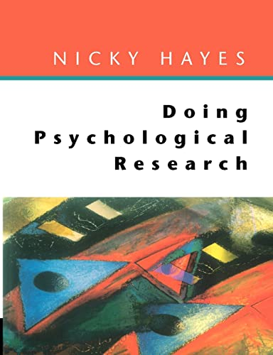 Doing Psychological Research: Gathering and Analysing Data By Nicky Hayes