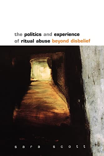 The Politics and Experience of Ritual Abuse By Scott