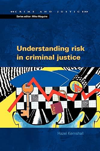 Understanding Risk in Criminal Justice By Hazel Kemshall