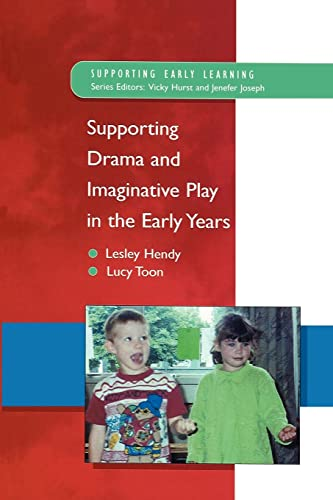 Supporting Drama and Imaginative Play in the Early Years By Lesley Hendy