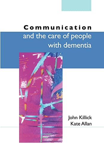 Communication And The Care Of People With Dementia By John Killick
