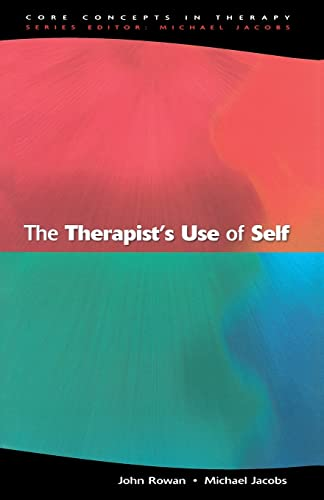 The Therapist's Use Of Self By John Rowan