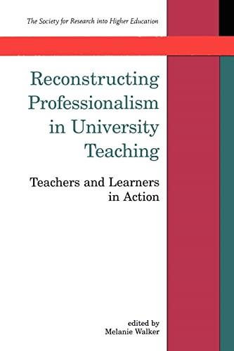 Reconstructing Professionalism in University Teaching By Melanie Walker