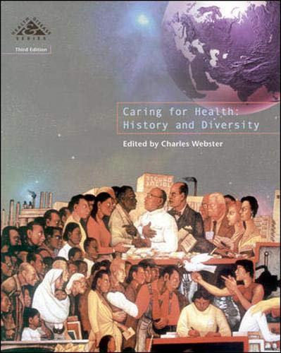 Caring For Health:  History and Diversity By Charles Webster