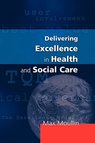 Delivering Excellence In Health And Social Care By Max Moullin
