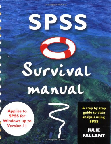 SPSS Survival Manual: A Step by Step Guide to Data Analysis Using SPSS for Windows (version 10) By Julie Pallant