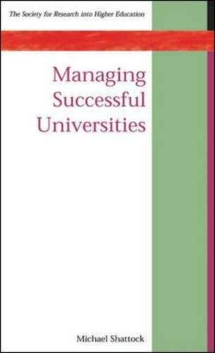 Managing Successful Universities (Society for Research into Higher Education) By Michael Shattock