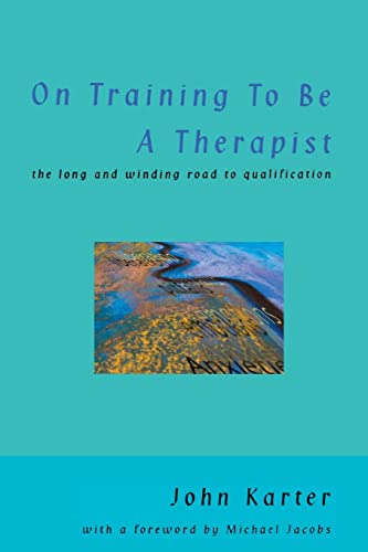On Training To Be A Therapist By John Karter