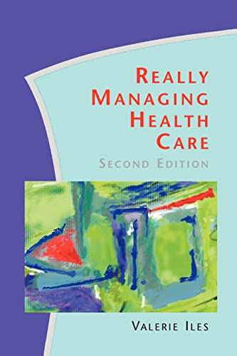 Really Managing Health Care By Valerie Iles