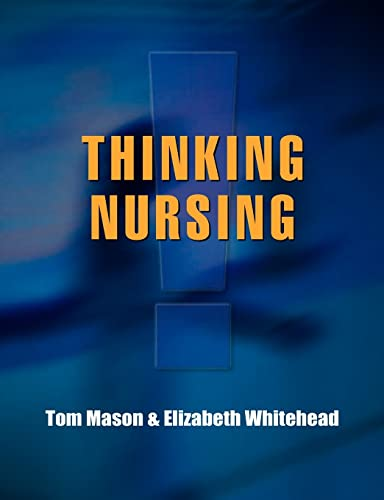 Thinking Nursing: A Common Foundation Text By Tom Mason