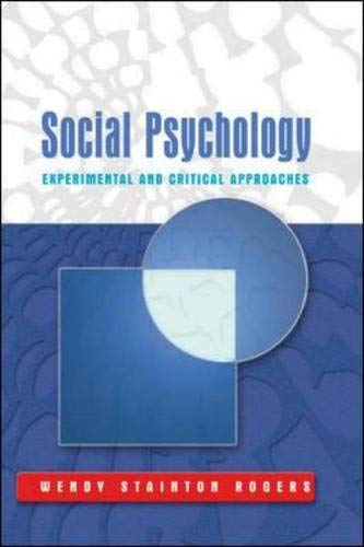 Social Psychology: Experimental and Critical Approaches By Wendy Stainton Rogers