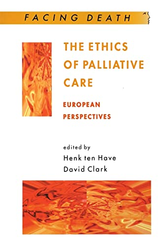 The Ethics Of Palliative Care By Henk Ten Have